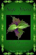 Sage Spirit - Salvia Divinorum and the Entheogenic Experience (Paperback or Soft