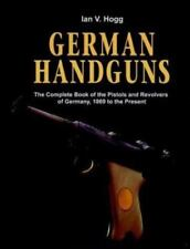 German Handguns:The Complete Book of the Pistols and Revolvers of Germany, 1869