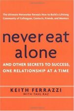 Never Eat Alone: And Other Secrets to Success, One