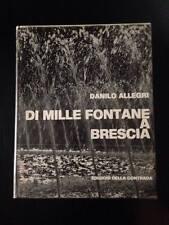 Danilo Allegri, DI MILLE FONTANE A BRESCIA, Edizioni della contrada, 1974