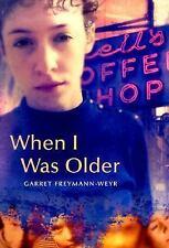 When I Was Older By Garret Freymann-Weyr Used Book Hardback W/Dust Cover