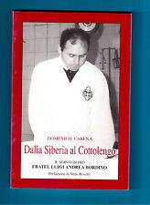 DALLA SIBERIA AL COTTOLENGO( ANDREA BORDINO) - DOMENICO CARENA-PICCOLA CASA DIVI