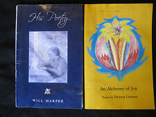 His Poetry by Will Harper (2008) & An Alchemy Of Joy  Poems by Eleanor Limmer