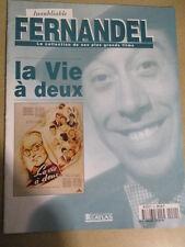 FASCICULE INOUBLIABLE FERNANDEL : N° 40 - LA VIE A DEUX