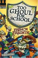 French Frights (Too Ghoul for School), B. Strange, Very Good, Paperback