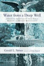 Water from a Deep Well: Christian Spirituality from Early Martyrs to Modern Miss
