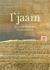 I'jaam : An Iraqi Rhapsody by Sinan Antoon (2007, Paperback)