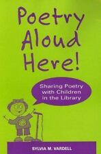 Poetry Aloud Here! : Sharing Poetry with Children in the Library by Sylvia M....
