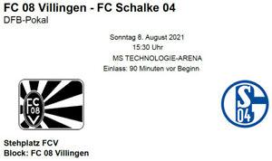 DFB Pokal FC 08 Villingen vs FC Schalke 04 08.08.2021 15.30 Uhr 1xEmail Ticket