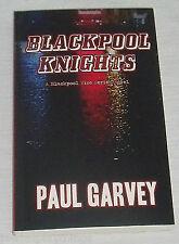 BLACKPOOL KNIGHTS by Paul Garvey Book Paperback 9781508445005