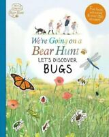 We're Going on a Bear Hunt: Let's Discover Bugs 9781406379969 | Brand New