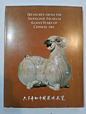 Treasures from Shanghai Museum 6000 Years of Chinese Art (Antique China Book)