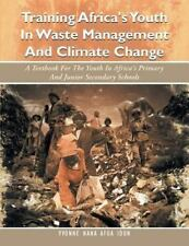 Training Africa's Youth in Waste Management and Climate Change : A Textbook...