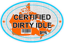 Certified Dirty Idle Sticker not Clean Idle Sicker BRITISH COLUMBIA CANADA