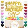 Happy Lockdown Birthday Cake Topper Glitter isolation Lockdown Birthday Cake