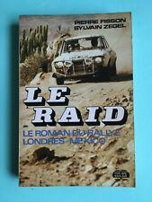 LE RAID. Le roman du rallye Londres-Mexico - Sylvain ZEGEL & Pierre FISSON