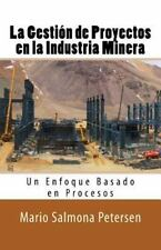 La Gestión de Proyectos en la Industria Minera by Mario Petersen (2016,...