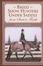 Breed Show Hunters Under Saddle: From Start to Finish
