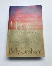 Hope for Each Day : Words of Wisdom and Faith by Billy Graham (2002, Paperback)