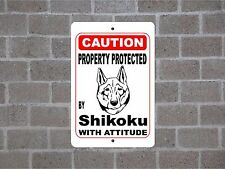 Property protected by Shikoku dog breed with attitude metal sign #B