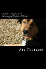 Holistic and Spiritual Veterinary Medicine, Volume 2, Paperback by Thoresen, ...