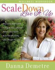 NEW - Scale Down--Live it Up Wellness Workbook by Demetre, Danna