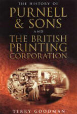 The History of Purnell & Sons Ltd and the British Printing Corporation, Goodman,
