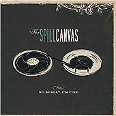 The Spill Canvas : No Really, I'm Fine [us Import] CD (2007)
