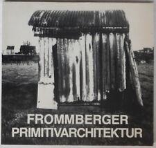 Willi Frommberger - Primitivarchitektur - Michael Zepter - Reheinland - 1979