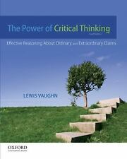 The Power of Critical Thinking: Effective Reasoning About Ordinary and Extraord