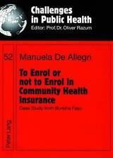 To Enrol Or Not To Enrol In Community Health Insurance De Allegri  Manuela 97836