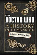 Doctor Who: A History of Humankind: The Doctor's Official Guide by Penguin Books Ltd (Hardback, 2016)