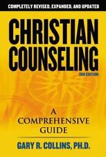 Christian Counseling : A Comprehensive Guide by Gary R. Collins (2007,...