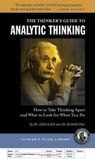 Thinker's Guide to Analytic Thinking: How to Take Thinking Apart and What to Loo