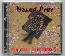 NAKED PREY And Then I Shot Everyone - CD 1995 a174