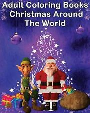 Adult Coloring Books Christmas Around the World by Santa C. (2015, Paperback)