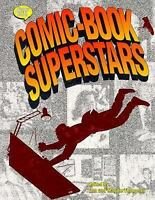 Comic-Book Superstars : Who's Who in Comics  (ExLib) by Don Thompson
