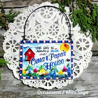 DECO Mini Sig OMA PAPA 'S HOUSE Wood Ornament Gift Unusual Grandparent Names USA