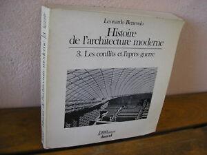L. Benevolo : Histoire de l'architecture moderne Tome 3 les conflits et l'après