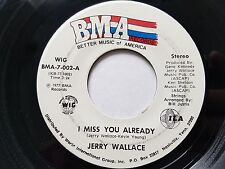 JERRY WALLACE - I Miss You Already / At the End of the Rainbow 1977 COUNTRY 7""
