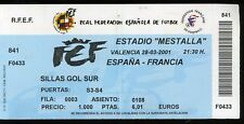 TICKET ENTRADA FOOTBALL FUTBOL  SPAIN ESPAÑA FRANCE 2001 MESTALLA VALENCIA