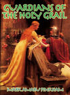 Guardians of the Holy Grail: The Knights Templar, John the Baptist and the