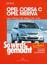 Opel Corsa C 9/00 bis 9/06 ETZOLD So wirds gemacht Bd 131 REPARATUR NEU!