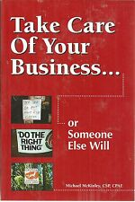 Take Care of Your Business Or Someone Else Will Michael McKinley paperback new