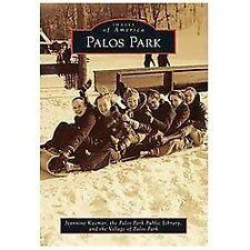 Images of America: Palos Park by the Village of Palos Park, the Palos Park...