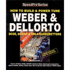 HOW TO BUILD & POWER-TUNE WEBER & DELLORTO DCOE/DCO/SP/DHLA TWIN CARBS BOOK