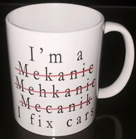 I Am Mechanic I fix cars Funny 11oz Mug Novelty Auto Fixing Smart Gift A79