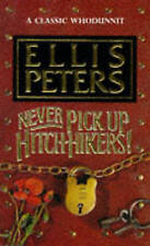 Never Pick Up Hitch-Hikers!, Peters, Ellis, Very Good Book