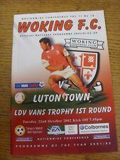 22/10/2002 Woking v Luton Town [LDV Vans Trophy] . Good condition unless previou