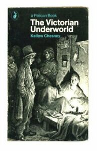 The Victorian Underworld (Pelican S.) by Chesney, Kellow Paperback Book The